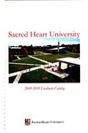 2009-2010 Graduate Catalog by Sacred Heart University