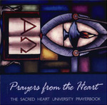 Prayers from the Heart: The Sacred Heart University Prayerbook by Patricia Leonard Pasley ed.