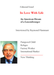 In Love with Life: An American Dream of a Luxembourger by Edmond Israel, Raymond Flammant, and Center for Christian Jewish Understanding