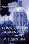 Connecticut Government at the Millennium by Gary L. Rose