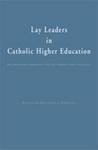 Lay Leaders in Catholic Higher Education: An Emerging Paradigm for the Twenty-first Century by Anthony J. Cernera, ed.